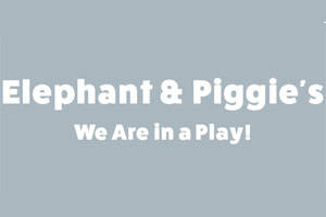 Elephant & Piggie's We Are in a Play!