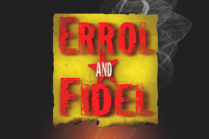 Errol and Fidel