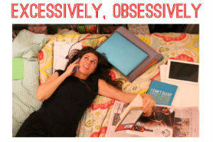Excessively, Obsessively