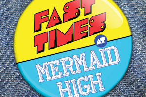 Fast Times at Mermaid High