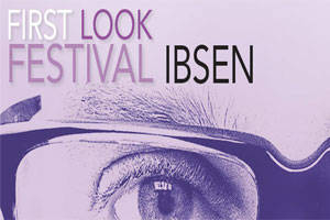 First Look Festival Ibsen