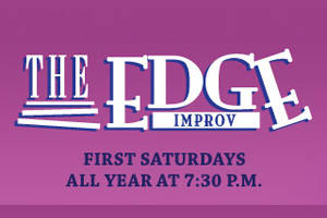 First Saturdays with The EDGE Improv