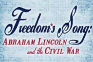 Freedom's Song: Abraham Lincoln and the Civil War