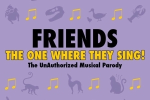Friends: The One Where They Sing! (The Unauthorized Musical Parody)