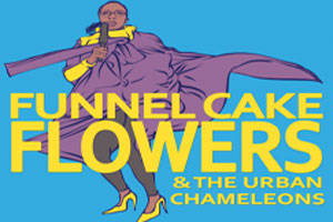 Funnel Cake Flowers & The Urban Chameleons