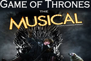 Game of Thrones: The Parody Musical