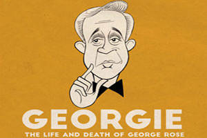 Georgie - The Life and Death of George Rose