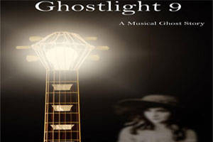 Ghostlight 9: A Musical Ghost Story