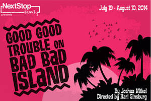 Good Good Trouble on Bad Bad Island
