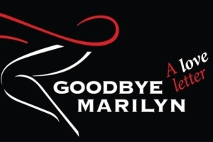 Goodbye Marilyn: A Love Letter
