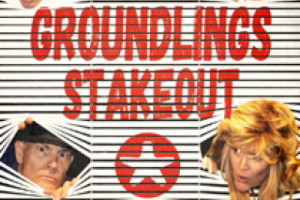 Groundlings Stakeout