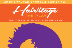 Hair'itage: The Play, The Journey of Sistahs with their Hair