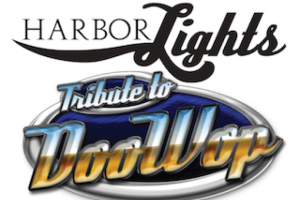 Harbor Lights: Tribute to DooWop