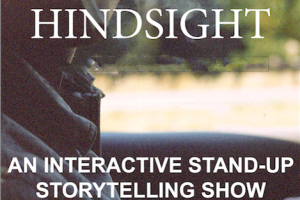 Hindsight - An Interactive Stand-up Storytelling Show