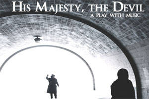 His Majesty, the Devil – A Play With Music