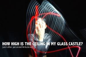 How High Is the Ceiling in My Glass Castle?