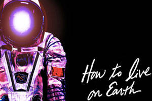 How To Live On Earth