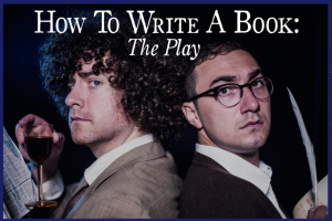How to Write a Book: The Play