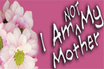 I Am Not My Mother