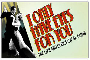 I Only Have Eyes For You - The Life and Lyrics of Al Dubin
