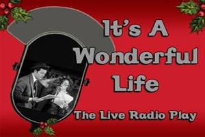 It's A Wonderful Life- The Live Radio Play