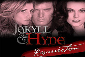 Jekyll & Hyde Resurrection