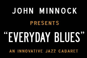 John Minock's <i>Every Day Blues</i>