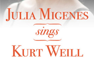 Julia Migenes Sings Kurt Weill