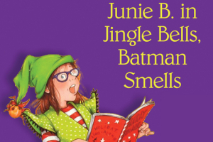 Junie B. in Jingle Bells, Batman Smells