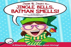 Junie B. Jones in ... Jingle Bells, Batman Smells!