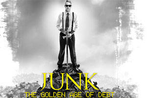 Junk: The Golden Age of Debt