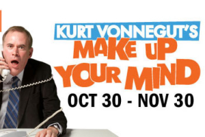 KURT VONNEGUT'S MAKE UP YOUR MIND
