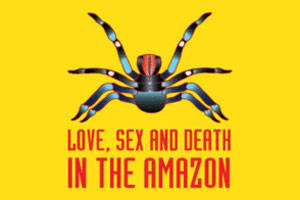 Love, Sex and Death in the Amazon