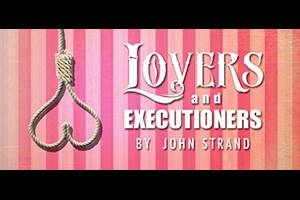 Lovers and Executioners