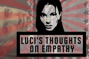 Luci's Thoughts on Empathy