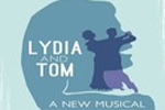 Lydia and Tom: A New Musical