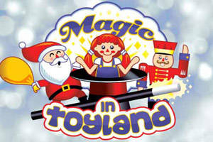 Magic in Toyland – Live Children's Theatre