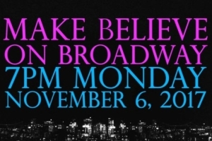 Make Believe on Broadway 2017