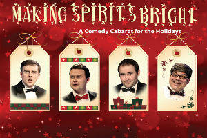 Making Spirits Bright: A Comedy Cabaret