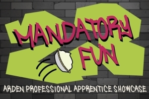 Mandatory Fun: Arden Apprentice Showcase