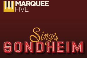 Marquee Five Sings Sondheim