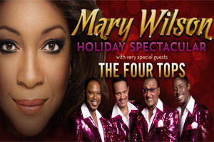Mary Wilson Holiday Spectacular Featuring The Four Tops
