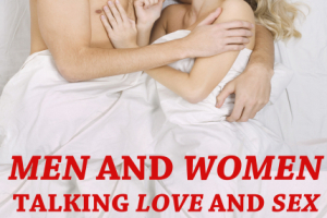 Men and Women Talking Love and Sex