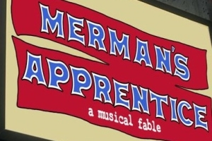 Merman's Apprentice in Concert, A New Musical Fable
