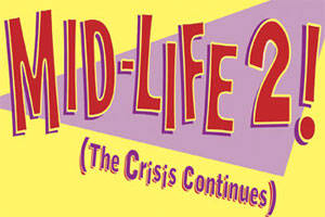Mid-Life 2! (The Crisis Continues)