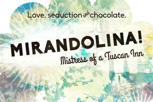 Mirandolina! Mistress of a Tuscan Inn