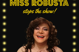 Miss Robusta Stops the Show
