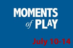 Moments of Play 10-Minute Play Festival