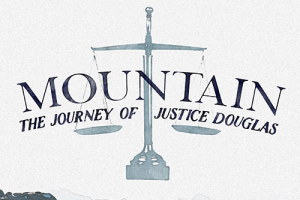 Mountain: The Journey of Justice Douglas