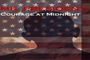Mr. President: Courage at Midnight